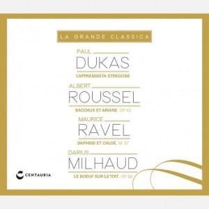 La grande classica Dukas - Rousell - Ravel - Milhaud