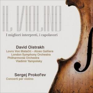 Il Violino Prokof'ev, David Fëdorovič Ojstrach - Concerti per violino