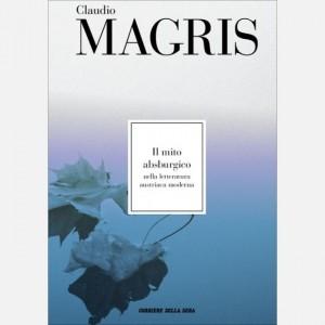Le opere di Claudio Magris Il mito absburgico nella letteratura austriaca moderna