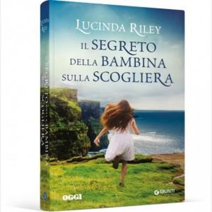 OGGI - I romanzi di Lucinda Riley Il segreto della bambina sulla scogliera