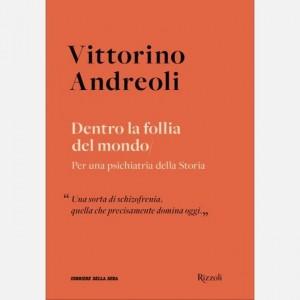 I libri di Vittorino Andreoli Dentro la follia del mondo