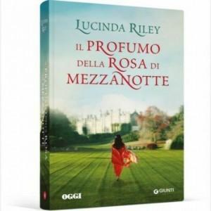 OGGI - I romanzi di Lucinda Riley Il profumo della rosa di mezzanotte