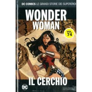Dc Comics Le Grandi Storie... - N° 74 - Wonder Woman: Il Cerchio - Le Grandi Storie Dei Supereroi Rw Lion