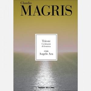 Le opere di Claudio Magris Trieste. Un'identità di frontiera