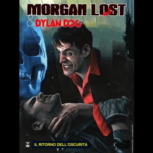 Morgan Lost e Dylan Dog N.4 - Il ritorno dell'oscurità