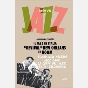 Storia del Jazz Il revival di New Orleans e il boom