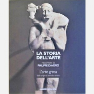 Storia dell'arte raccontata da Philippe Daverio L'arte greca