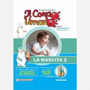 Esplorando il Corpo Umano - 27esima edizione Uscita Nº 50 del 14/09/2019 Periodicità: Quindicinale Editore: DeAgostini Publishing