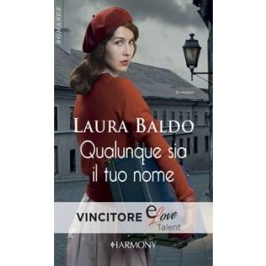 Harmony Harmony Romance - Qualunque sia il tuo nome Di Laura Baldo