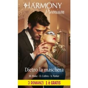 Harmony Premium - Dietro la maschera Di Maya Blake, Dani Collins, Victoria Parker