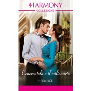 Harmony Collezione - Cenerentola e il milionario Di Heidi Rice