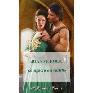 Harmony I Romanzi Storici - La signora del castello Di Joanne Rock