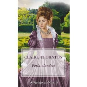 Harmony I Romanzi Storici - Perla olandese Di Claire Thornton