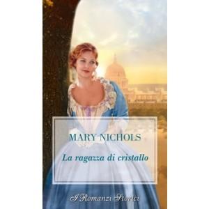Harmony I Romanzi Storici - La ragazza di cristallo Di Mary Nichols