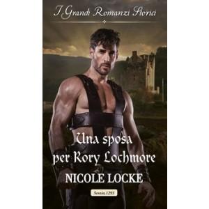 Harmony Grandi Romanzi Storici - Una sposa per Rory Lochmore Di Nicole Locke