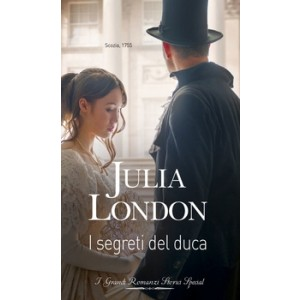 Harmony Grandi Romanzi Storici Special - I segreti del duca Di Julia London