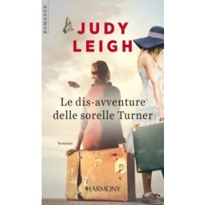 Harmony Harmony Romance - Le dis-avventure delle sorelle Turner Di Judy Leigh