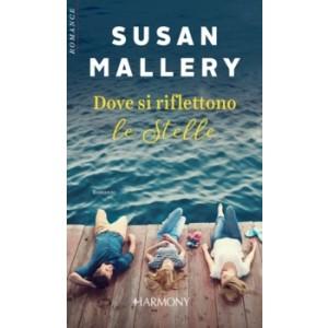 Harmony Harmony Romance - Dove si riflettono le stelle Di Susan Mallery
