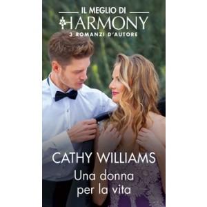 Harmony Il Meglio di Harmony - Una donna per la vita Di Cathy Williams