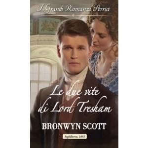 Harmony Grandi Romanzi Storici - Le due vite di Lord Tresham Di Bronwyn Scott