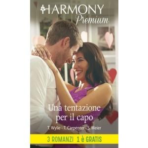 Harmony Premium - Una tentazione per il capo Di Trish Wylie, Teresa Carpenter, Susan Meier
