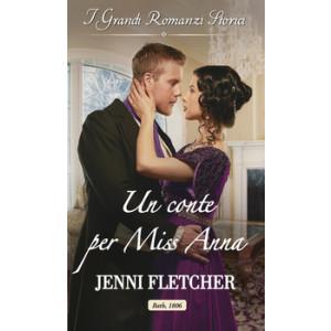 Harmony Grandi Romanzi Storici - Un conte per miss Anna Di Jenni Fletcher