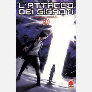L'attacco dei Giganti  Uscita Nº 30 del 28/05/2020 Periodicità: Bimestrale Editore: Panini S.p.A.