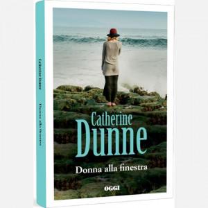 OGGI - I romanzi di Catherine Dunne  Uscita Nº 18 del 30/04/2020 Periodicità: Settimanale Editore: RCS MediaGroup