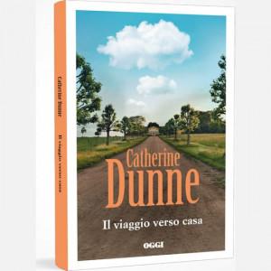 OGGI - I romanzi di Catherine Dunne  Uscita Nº 12 del 19/03/2020 Periodicità: Settimanale Editore: RCS MediaGroup