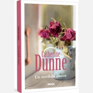 OGGI - I romanzi di Catherine Dunne  Uscita Nº 13 del 26/03/2020 Periodicità: Settimanale Editore: RCS MediaGroup