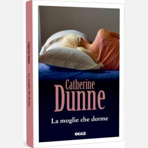 OGGI - I romanzi di Catherine Dunne  Uscita Nº 14 del 02/04/2020 Periodicità: Settimanale Editore: RCS MediaGroup