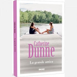 OGGI - I romanzi di Catherine Dunne  Uscita Nº 20 del 14/05/2020 Periodicità: Settimanale Editore: RCS MediaGroup