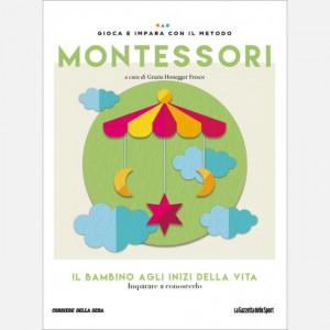 Gioca e impara con il metodo Montessori  Uscita Nº 30 del 26/03/2020 Periodicità: Settimanale Editore: RCS MediaGroup