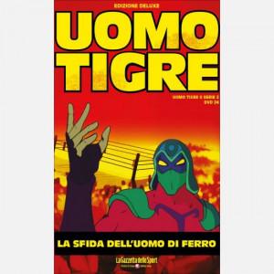 Uomo Tigre  Uscita Nº 24 del 07/01/2020 Periodicità: Settimanale Editore: RCS MediaGroup