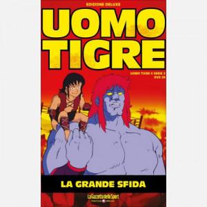 Uomo Tigre  Uscita Nº 26 del 21/01/2020 Periodicità: Settimanale Editore: RCS MediaGroup