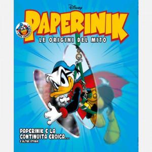Disney PAPERINIK - Le origini del mito Uscita Nº 23 del 30/01/2020 Periodicità: Settimanale Editore: RCS MediaGroup