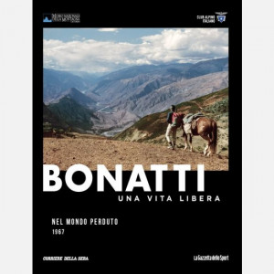 Walter Bonatti - Una vita libera  Uscita Nº 10 del 15/11/2019 Periodicità: Settimanale Editore: RCS MediaGroup