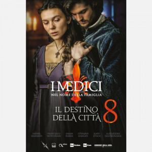 I Medici - Nel nome della famiglia   Uscita Nº 8 del 24/01/2020 Periodicità: Settimanale Editore: RCS MediaGroup
