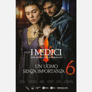 I Medici - Nel nome della famiglia   Uscita Nº 6 del 10/01/2020 Periodicità: Settimanale Editore: RCS MediaGroup