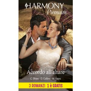 Harmony Premium - Accordo all'altare Di Chantelle Shaw, Dani Collins, Maisey Yates