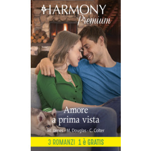 Harmony Premium - Amore a prima vista Di Melissa James, Michelle Douglas, Cara Colter