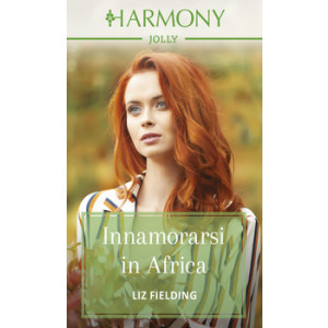 Harmony Harmony Jolly - Innamorarsi in Africa Di Liz Fielding