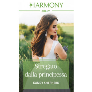 Harmony Harmony Jolly - Stregato dalla principessa Di Kandy Shepherd