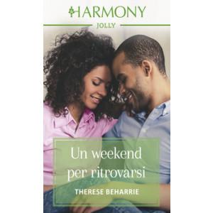Harmony Harmony Jolly - Un weekend per ritrovarsi Di Therese Beharrie