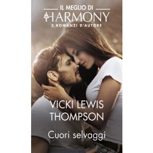 Harmony Il Meglio di Harmony - Cuori selvaggi Di Vicki Lewis Thompson