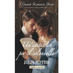 Harmony Grandi Romanzi Storici - Un'istitutrice per il colonnello Di Julia Justiss