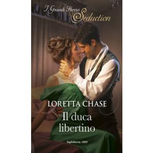 Harmony I Grandi Storici Seduction - Il duca libertino Di Loretta Chase