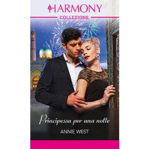 Harmony Collezione - Principessa per una notte Di Annie West