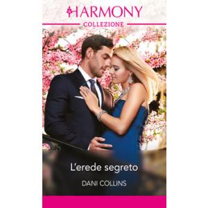 Harmony Collezione - L'erede segreto Di Dani Collins