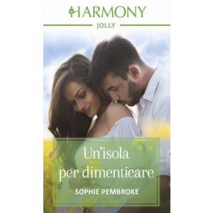 Harmony Harmony Jolly - Un'isola per dimenticare Di Sophie Pembroke